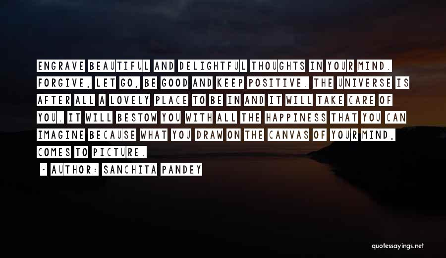Positive Mind Power Quotes By Sanchita Pandey