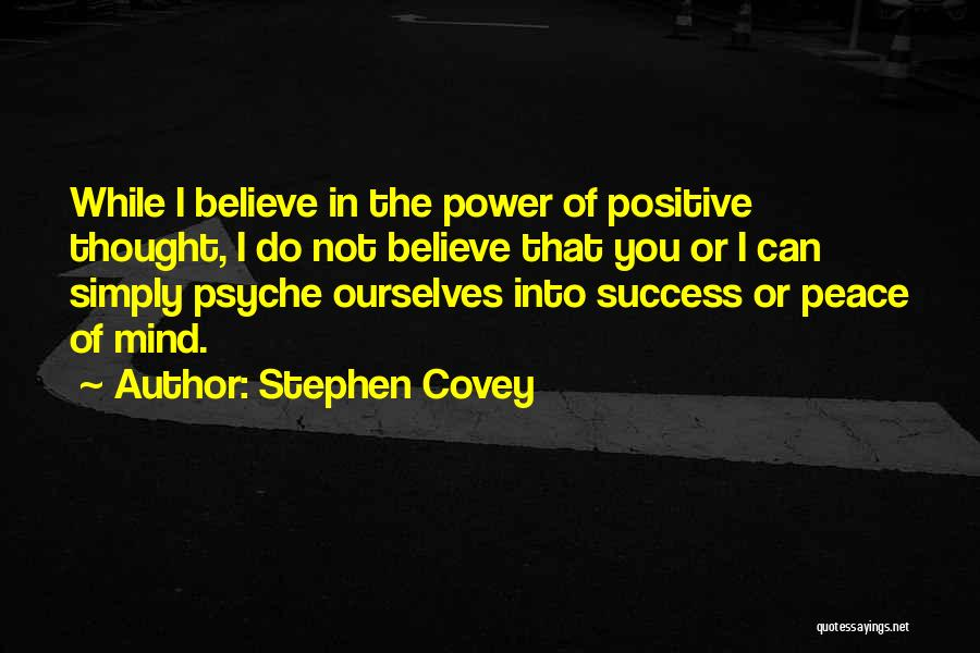 Positive Mind Power Quotes By Stephen Covey