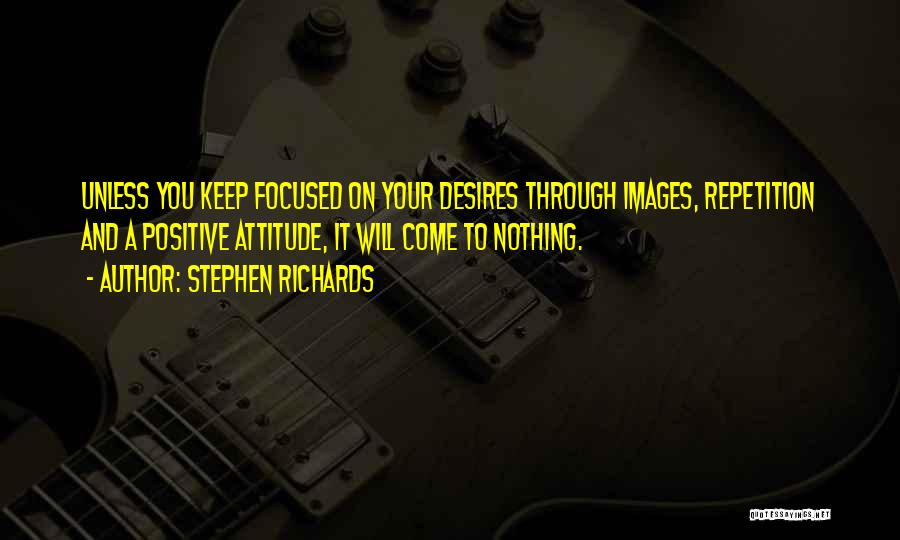 Positive Mind Power Quotes By Stephen Richards
