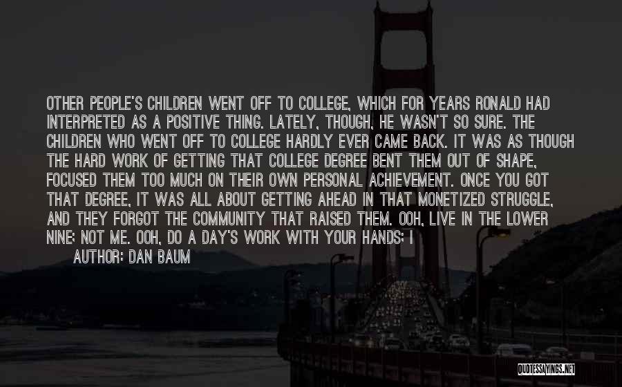 Positive Neighborhood Quotes By Dan Baum