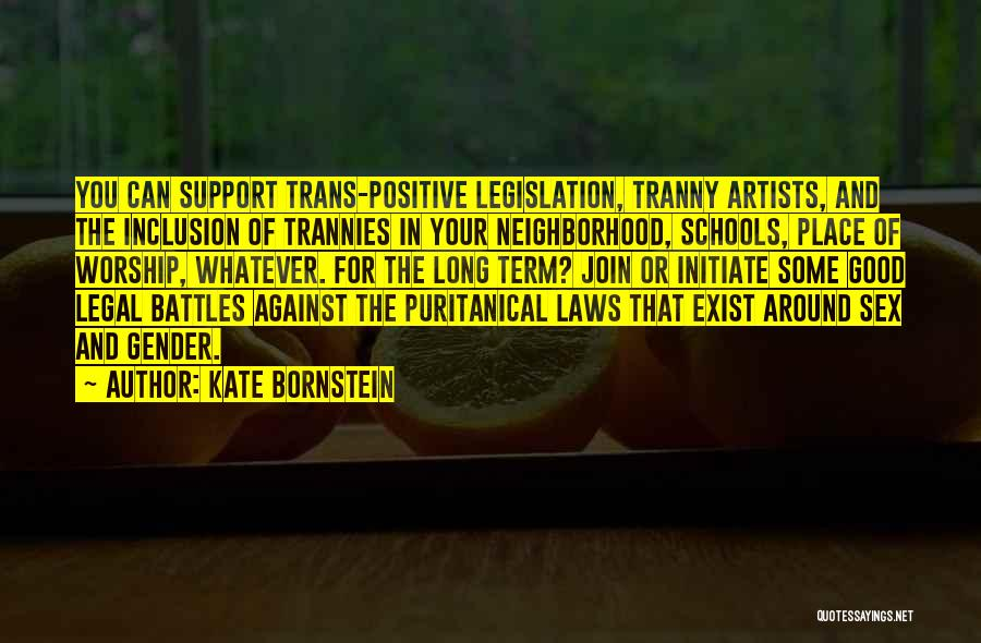Positive Neighborhood Quotes By Kate Bornstein