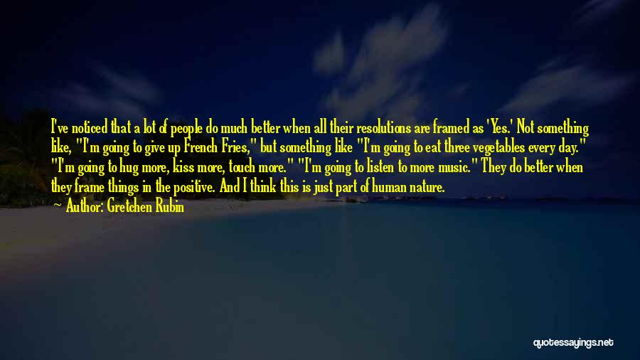 Positive Resolutions Quotes By Gretchen Rubin