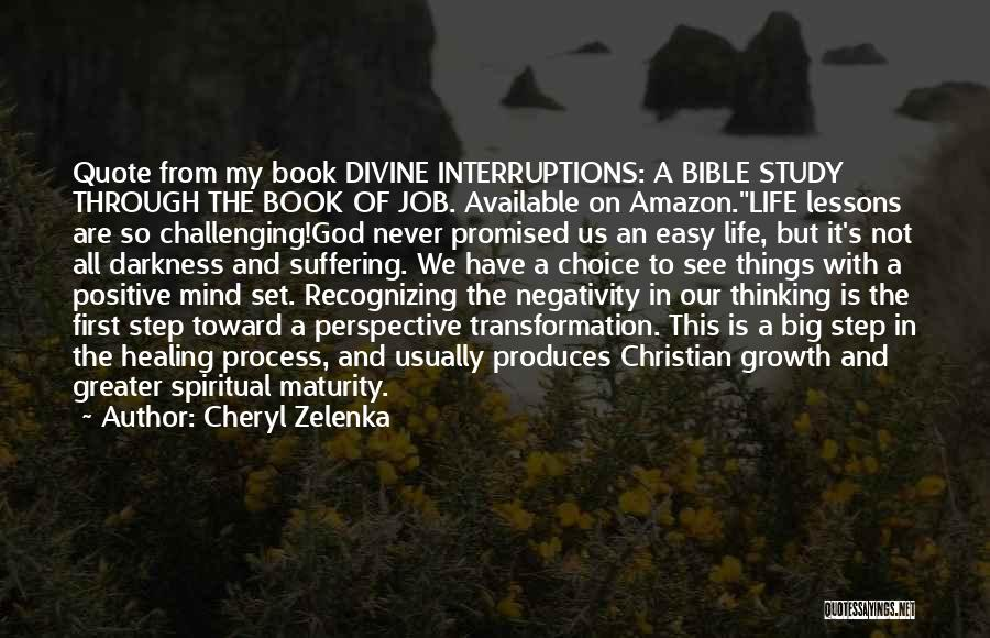 Positive Thinking God Quotes By Cheryl Zelenka