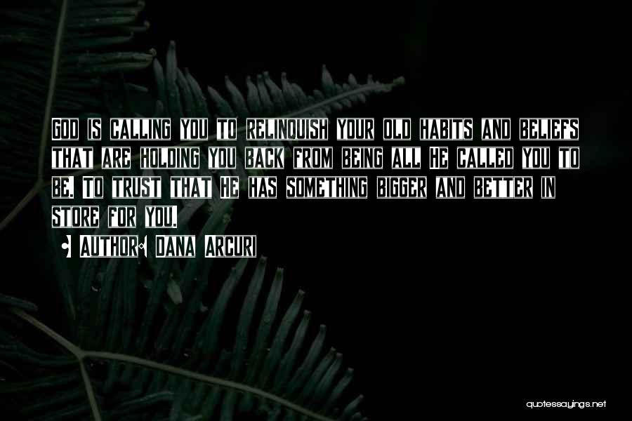 Positive Thinking God Quotes By Dana Arcuri