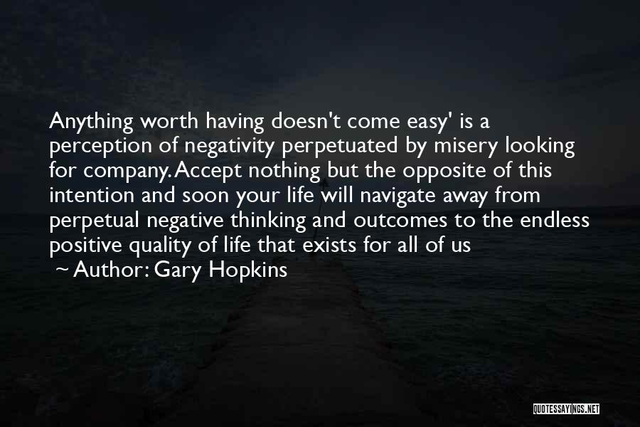Positive Thinking God Quotes By Gary Hopkins