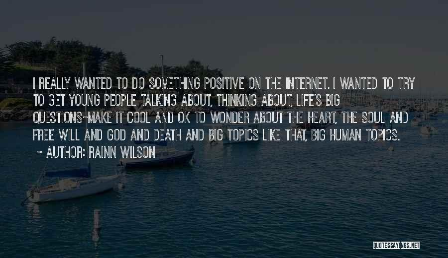 Positive Thinking God Quotes By Rainn Wilson