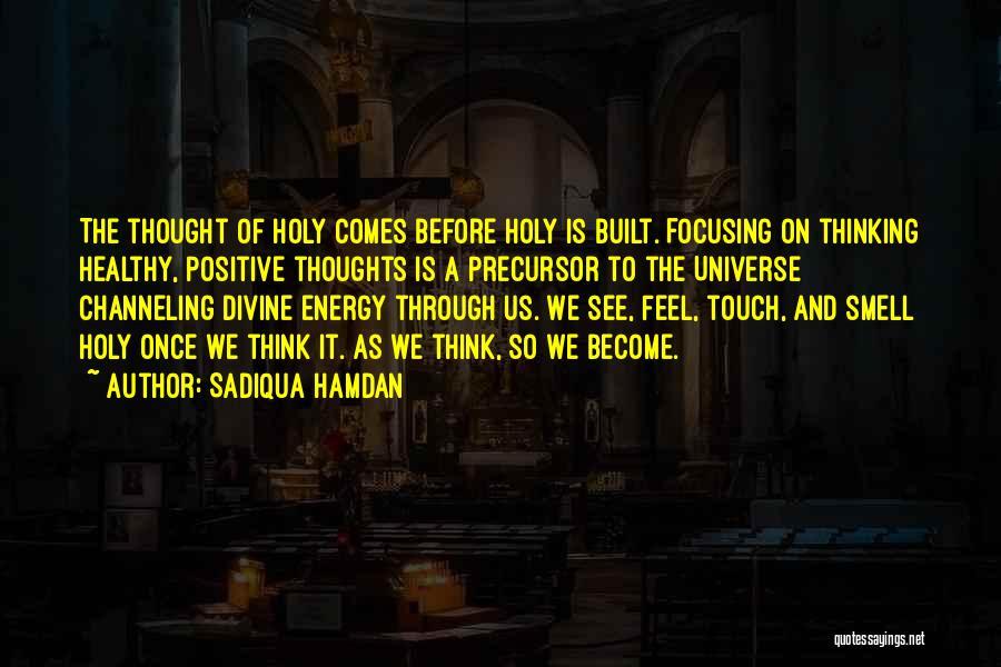 Positive Thinking God Quotes By Sadiqua Hamdan
