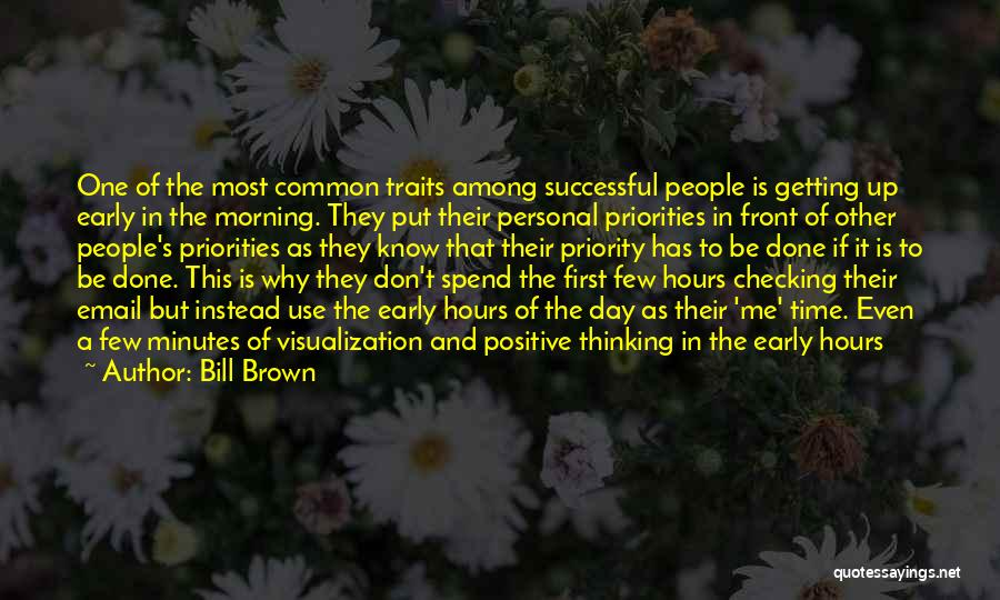 Positive Visualization Quotes By Bill Brown