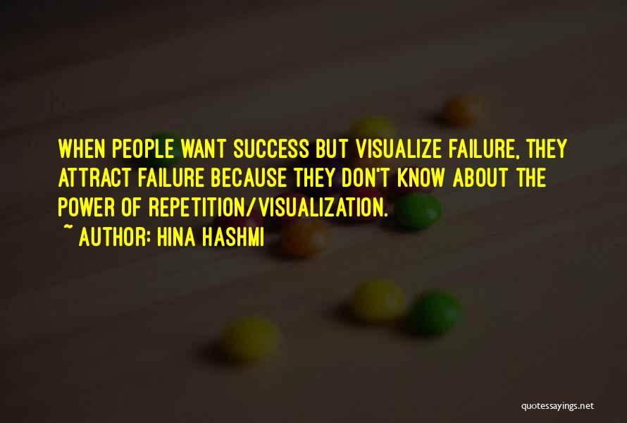 Positive Visualization Quotes By Hina Hashmi