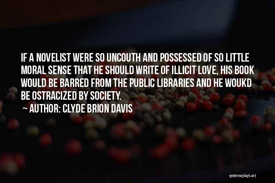 Possessed Love Quotes By Clyde Brion Davis