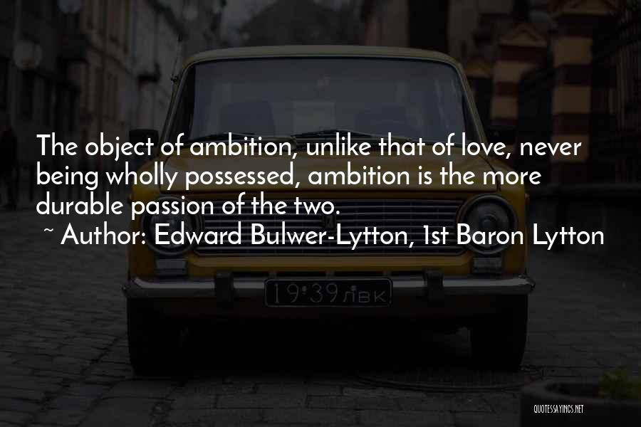 Possessed Love Quotes By Edward Bulwer-Lytton, 1st Baron Lytton