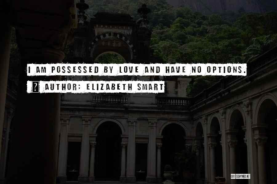 Possessed Love Quotes By Elizabeth Smart