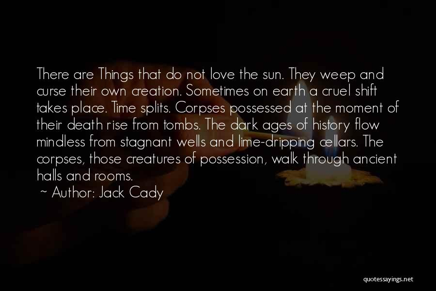 Possessed Love Quotes By Jack Cady