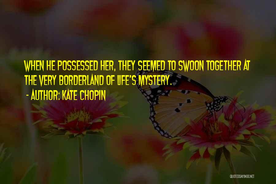 Possessed Love Quotes By Kate Chopin