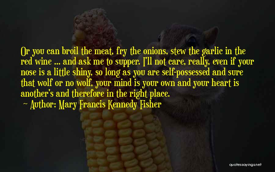 Possessed Love Quotes By Mary Francis Kennedy Fisher