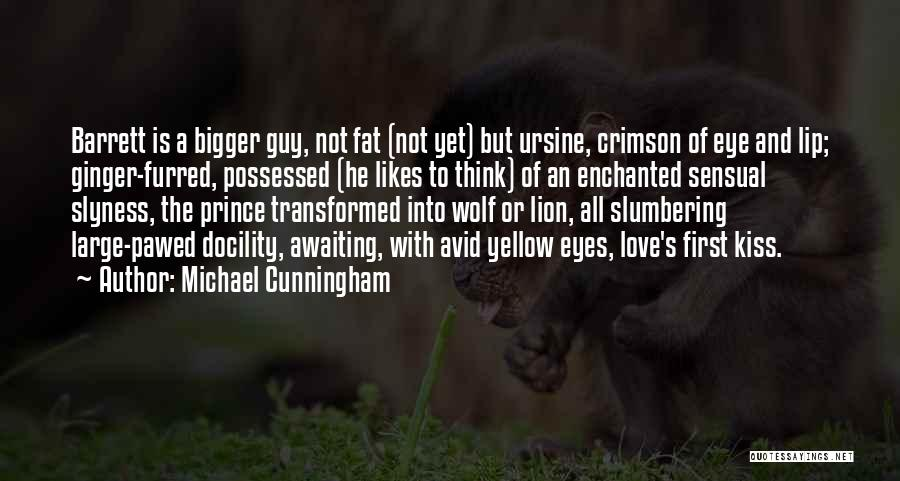 Possessed Love Quotes By Michael Cunningham