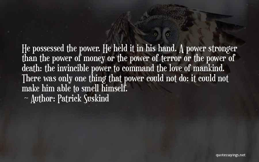 Possessed Love Quotes By Patrick Suskind