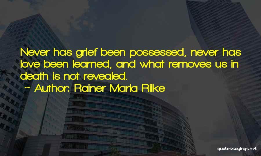 Possessed Love Quotes By Rainer Maria Rilke