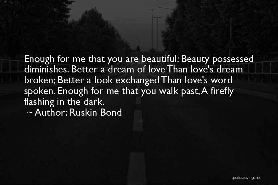 Possessed Love Quotes By Ruskin Bond