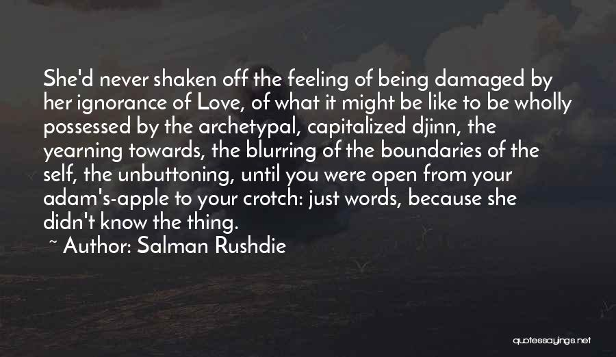 Possessed Love Quotes By Salman Rushdie