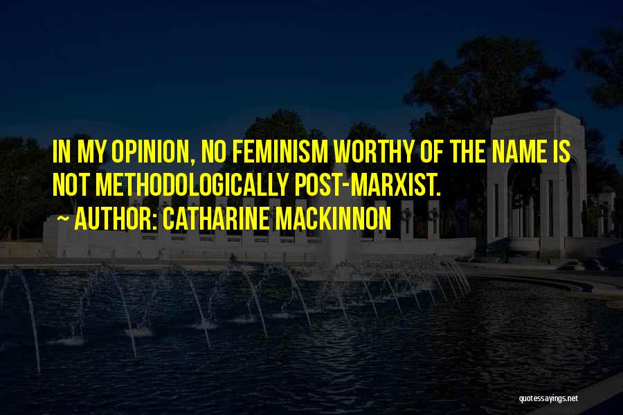Post Feminism Quotes By Catharine MacKinnon