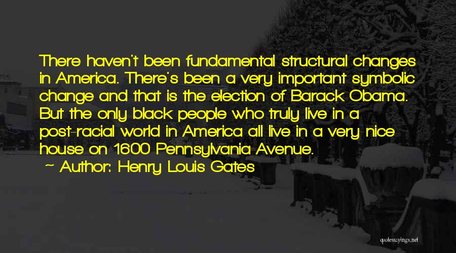Post Racial America Quotes By Henry Louis Gates