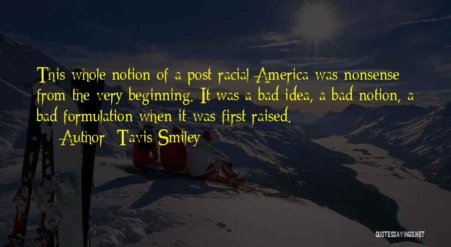 Post Racial America Quotes By Tavis Smiley