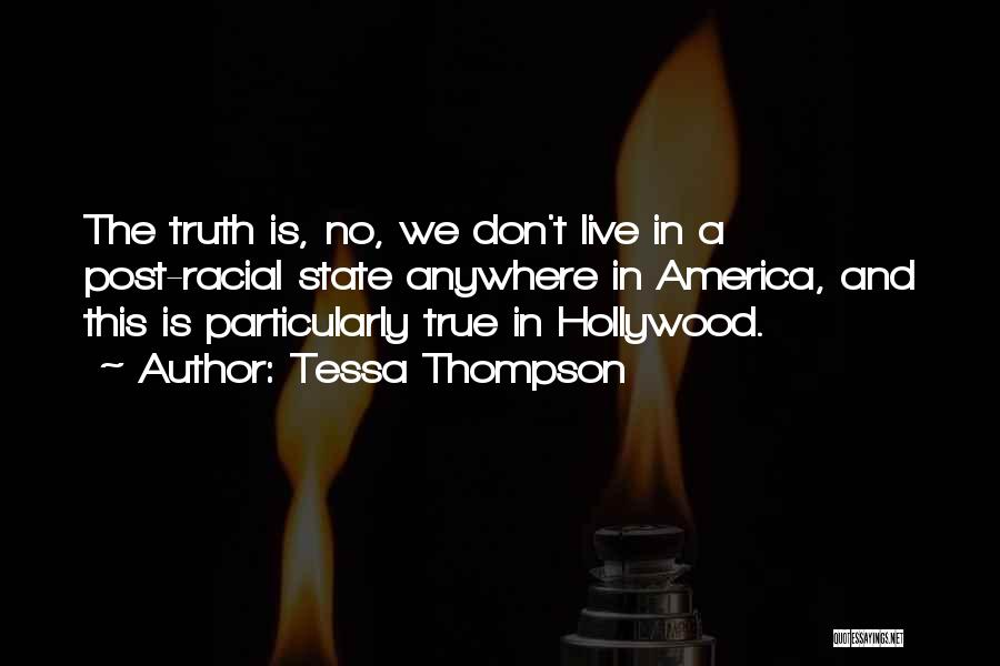 Post Racial America Quotes By Tessa Thompson