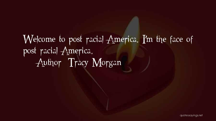 Post Racial America Quotes By Tracy Morgan