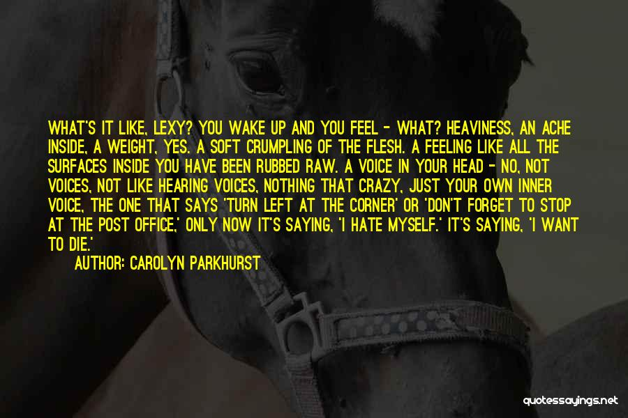 Post Your Own Quotes By Carolyn Parkhurst