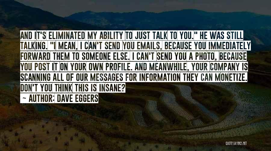 Post Your Own Quotes By Dave Eggers