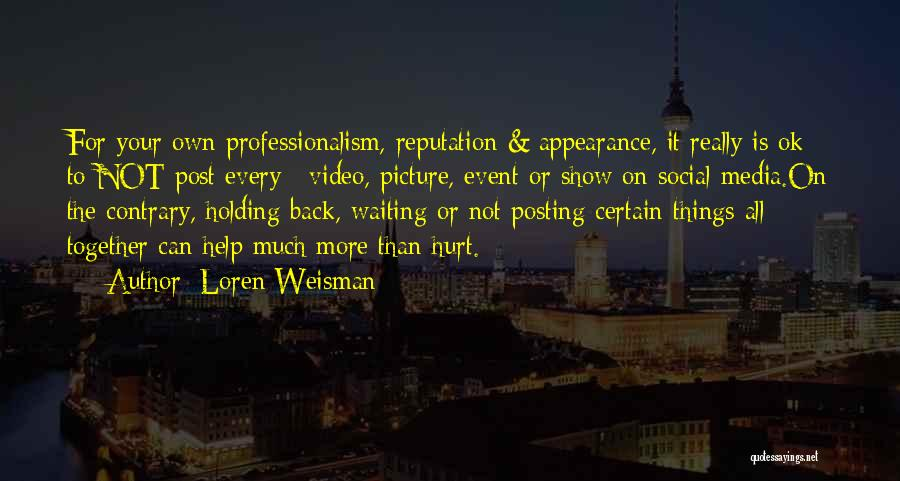 Post Your Own Quotes By Loren Weisman