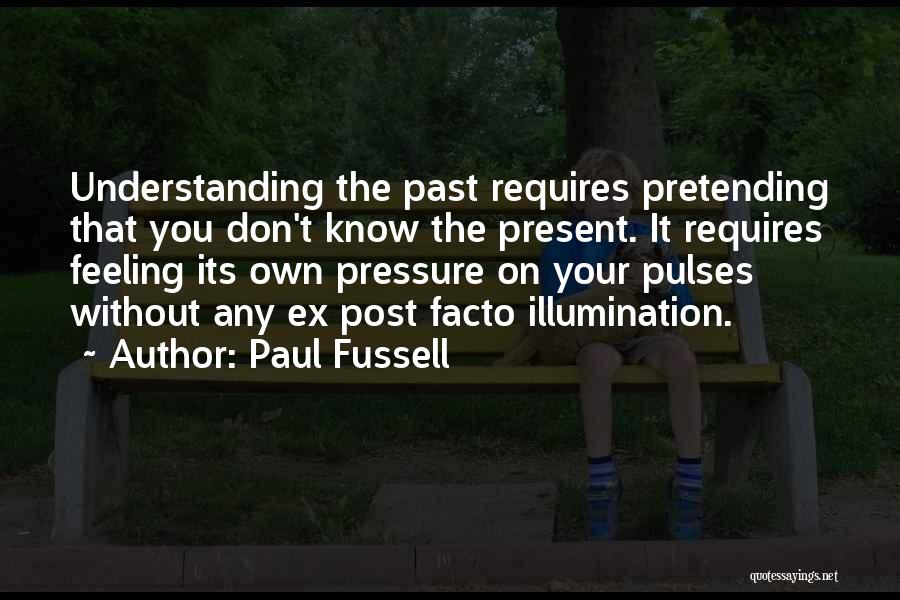 Post Your Own Quotes By Paul Fussell