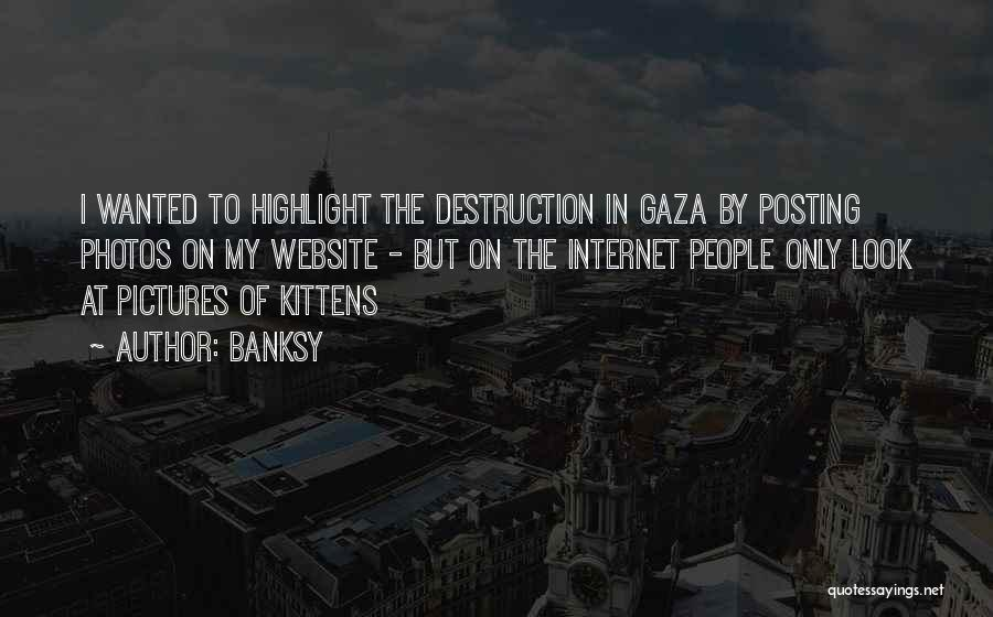 Posting Things Quotes By Banksy