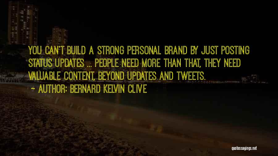 Posting Things Quotes By Bernard Kelvin Clive