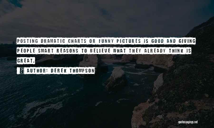 Posting Things Quotes By Derek Thompson