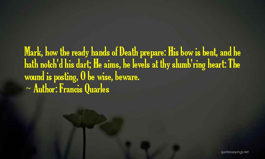 Posting Things Quotes By Francis Quarles