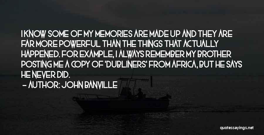 Posting Things Quotes By John Banville