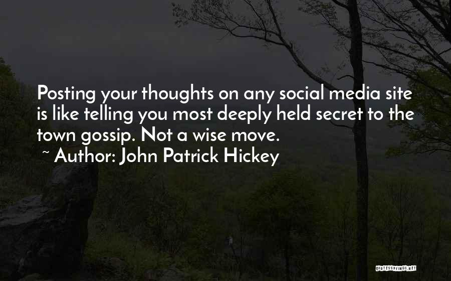 Posting Things Quotes By John Patrick Hickey