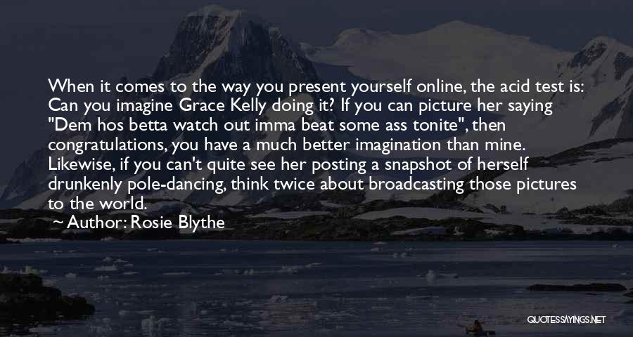Posting Things Quotes By Rosie Blythe