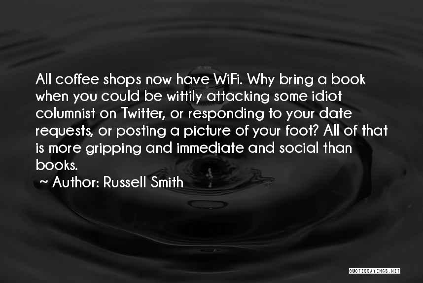 Posting Things Quotes By Russell Smith