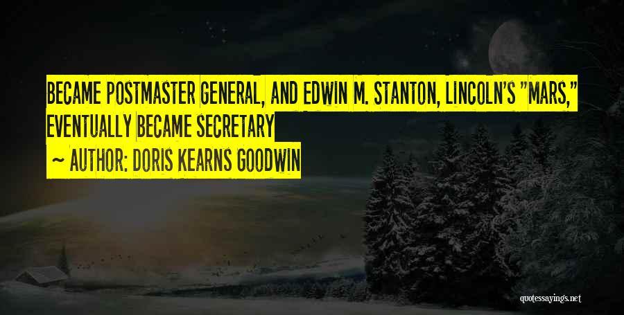 Postmaster General Quotes By Doris Kearns Goodwin
