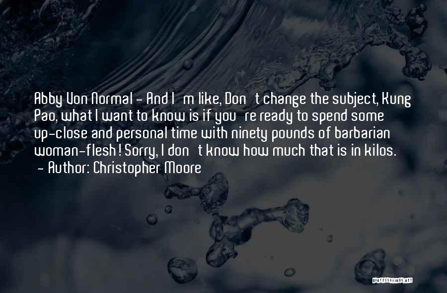 Pounds Quotes By Christopher Moore