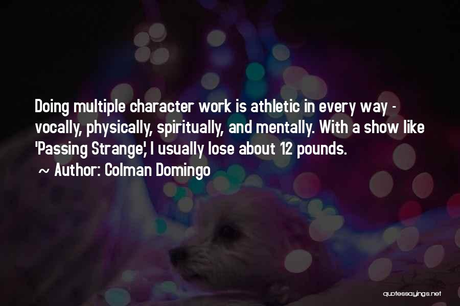 Pounds Quotes By Colman Domingo