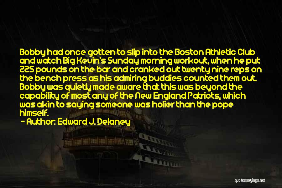 Pounds Quotes By Edward J. Delaney