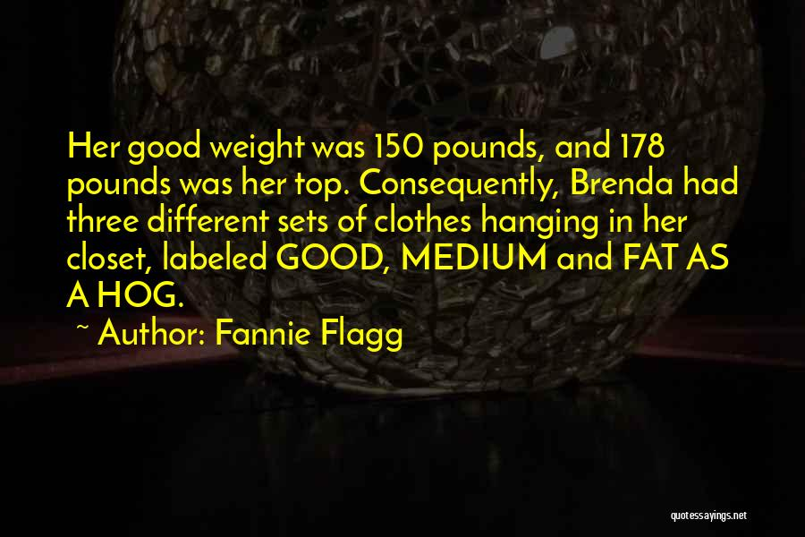 Pounds Quotes By Fannie Flagg