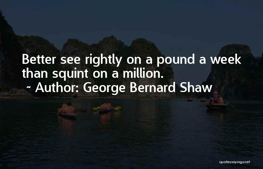 Pounds Quotes By George Bernard Shaw