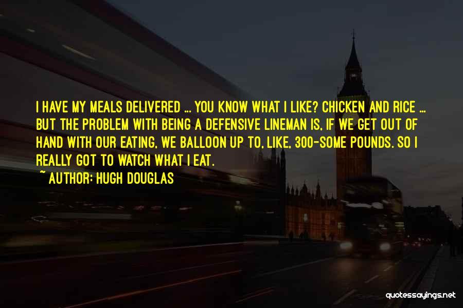 Pounds Quotes By Hugh Douglas