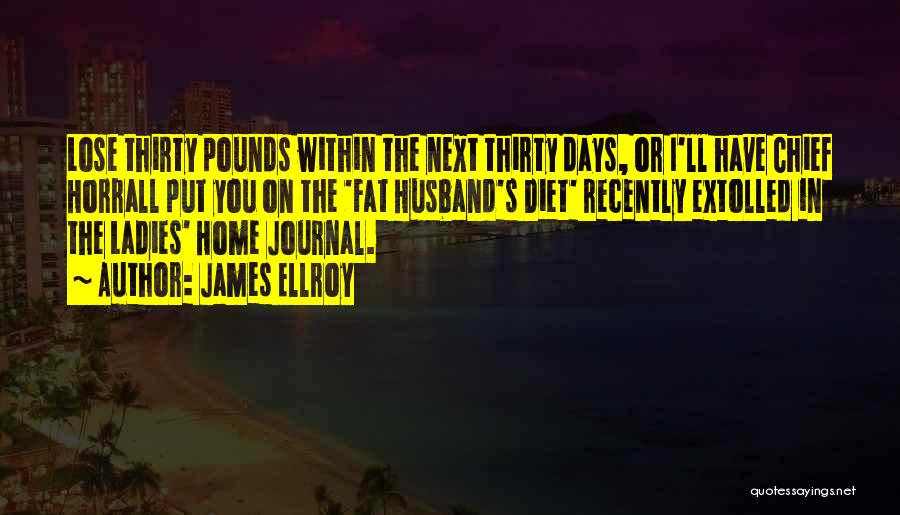 Pounds Quotes By James Ellroy