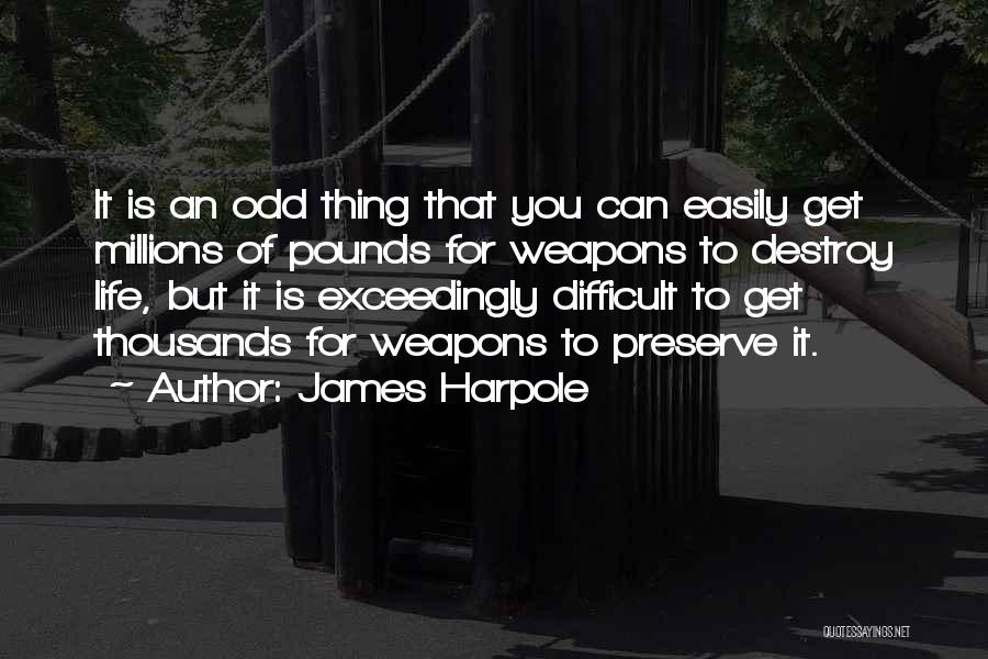 Pounds Quotes By James Harpole